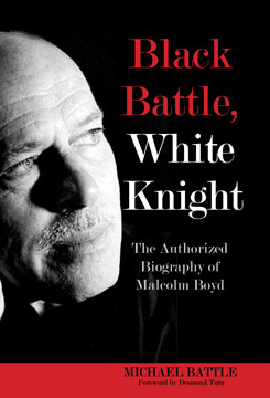 Black Battle White Knight: The Authorized Biography of Malcolm Boyd