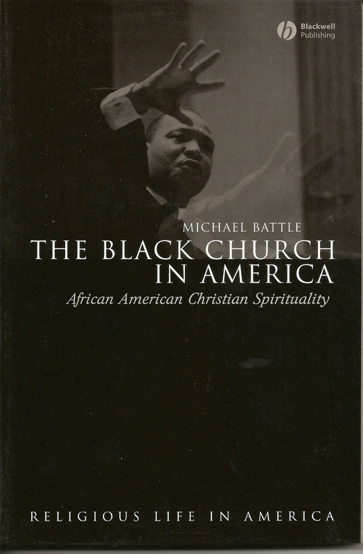 The Black Church in America: African American Christian Spirituality (Religious Life in America) 1st Edition