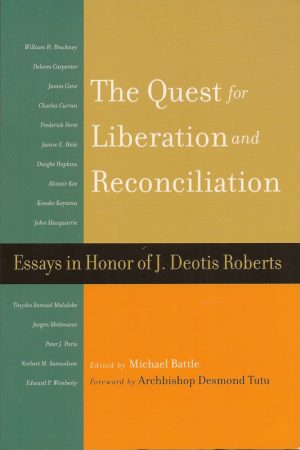 The Quest for Liberation and Reconciliation: Essays in Honor of J. Deotis Roberts
